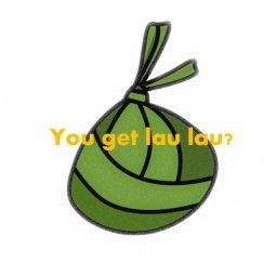 You Get Lau Lau